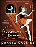 Accidentally Demonic (Accidentally Paranormal)