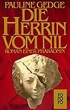 Die Herrin vom Nil: Roman einer Pharaonin - Pauline Gedge