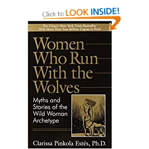 Amazon.com: Women Who Run with the Wolves: Myths and Stories of ...