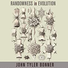 Randomness in Evolution (       UNABRIDGED) by John Tyler Bonner Narrated by Michael Scherer