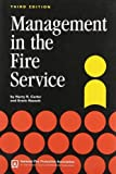 img - for Management in the Fire Service 3 Sub edition by Carter, Harry R., Rausch, Erwin, Kiamie, Arthur, Erwin Rausc (1999) Hardcover book / textbook / text book