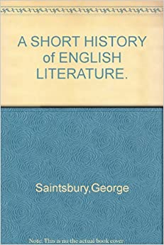 a brief history of english literature The victorian short story: a brief history  this overview of the victorian short story was originally created for english  english literature in transition 15.