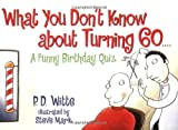 What You Dont Know About Turning 60