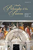 Staels Philosophy of the Passions: Sensibility, Society and the Sister Arts (Transits: Literature, Thought & Culture, 1650-1850)