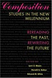 img - for Composition Studies in the New Millennium: Rereading the Past, Rewriting the Future book / textbook / text book