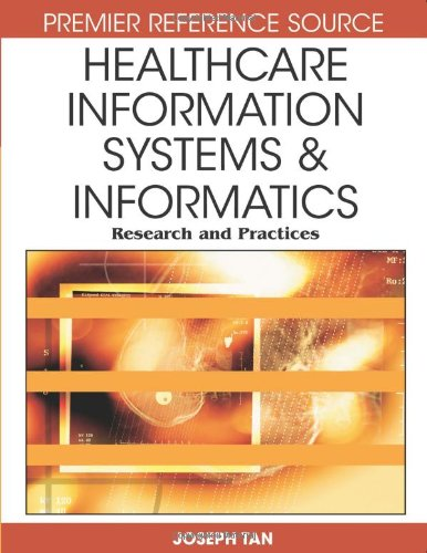 Healthcare Information Systems and Informatics: Research and Practices (Advances in Healthcare Information Systems and I