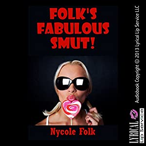 Folk's Fabulous Smut: Five Hardcore Sex Erotica Stories | [Nycole Folk]