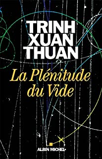La plénitude du Vide, Trinh, Xuan Thuan