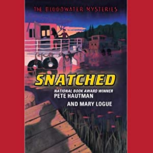 Bloodwater Mysteries: Snatched | [Pete Hautman, Mary Logue]
