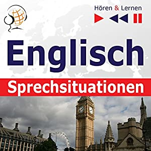Englisch in Sprechsituationen - Hören und Lernen Hörbuch