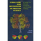 Structure and Mechanism in Protein Science: A Guide to Enzyme Catalysis and Protein Folding ~ Alan Fersht