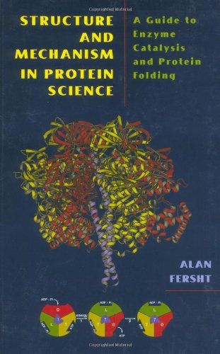 Structure and Mechanism in Protein Science: A Guide to...