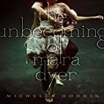 The Unbecoming of Mara Dyer: Mara Dyer, Book 1 (       UNABRIDGED) by Michelle Hodkin Narrated by Christy Romano