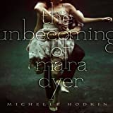 The Unbecoming of Mara Dyer: Mara Dyer, Book 1