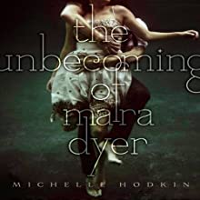 The Unbecoming of Mara Dyer: Mara Dryer, Book 1 (       UNABRIDGED) by Michelle Hodkin Narrated by Christy Romano