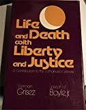 img - for Life and Death With Liberty and Justice: A Contribution to the Euthanasia Debate book / textbook / text book