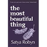 The Most Beautiful Thingby Satya Robyn