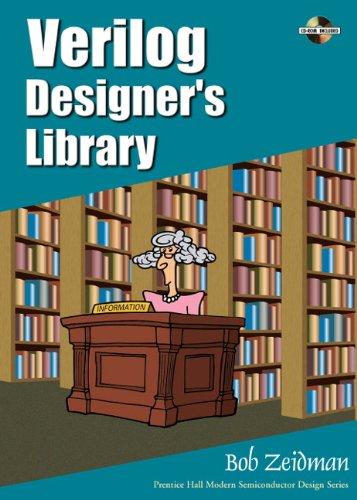 Verilog Designer'S Library (Prentice Hall Modern Semiconductor Design Series)