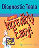 Diagnostic Tests Made Incredibly Easy! (Incredibly Easy! Series®) (0781786908) by Springhouse