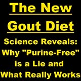 img - for The New Gout Diet - Science Reveals: Why