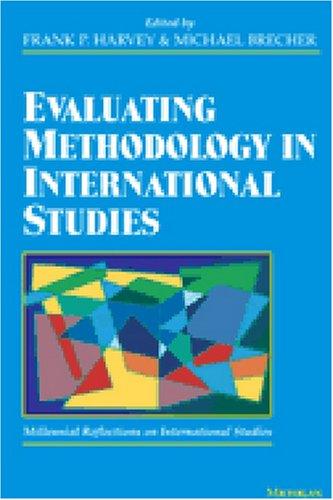Evaluating Methodology in International Studies: Millennial Reflections on International Studies
