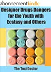 Designer Drugs; Dangers for the Youth...
