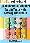Designer Drugs; Dangers for the Youth...
