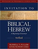 Invitation to Biblical Hebrew Workbook (Invitation to Theological Studies Series)