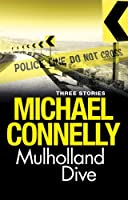 Mulholland Dive: Three Stories (Harry Bosch) (English Edition)