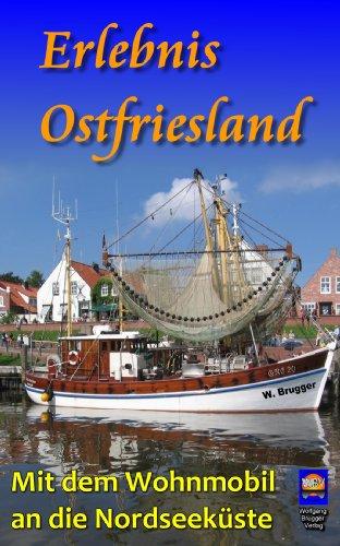 Erlebnis Ostfriesland. Mit dem Wohnmobil an die Nordseeküste (Erlebnis Urlaub Deutschland)