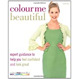 Colour Me Beautiful: Expert guidance to help you feel confident and look greatby Veronique Henderson