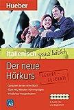 Der neue Hörkurs Italienisch ganz leicht: Sprachen lernen ohne Buch / Paket