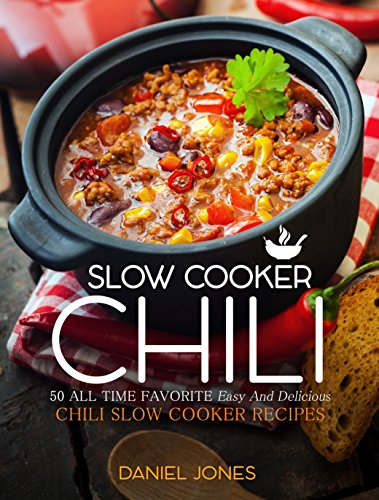 chili-slow-cooker-50-all-time-favorite-easy-and-delicious-chili-slow-cooker-recipes