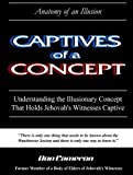 Captives of a Concept (Anatomy of an Illusion) (1411622103) by Cameron, Don