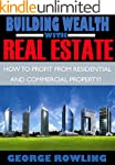 REAL ESTATE: Building Wealth With Rea...