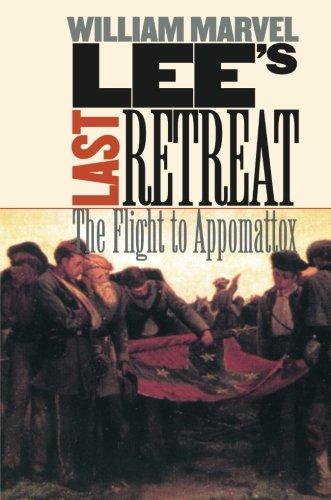 Lee's Last Retreat: The Flight to Appomattox (Civil War...