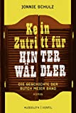 Kein Zutritt für Hinterwäldler: Die Geschichte der Butch Meier Band