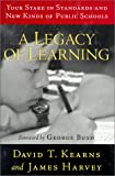 img - for A Legacy of Learning: Your Stake in Standards and New Kinds of Public Schools book / textbook / text book