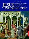 Jesus und seine Zeit. (3572013224) by Porter, J. R.