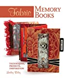 img - for Fabric Memory Books: Techniques, Projects, Inspiration book / textbook / text book