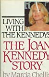 img - for Living With the Kennedys The Joan Kennedy Story by Marcia chellis (1985-09-16) book / textbook / text book