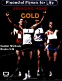 Bringing Home the Gold (Financial Fitness for Life, Grades 9-12) [STUDENT EDITION] (Financial Fitness for Life) (Financial Fitness for Life) (Financial Fitness for Life)