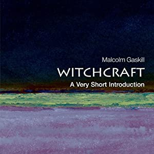 Witchcraft: A Very Short Introduction | [Malcom Gaskill]