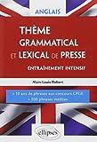 Anglais Thème Grammatical et Lexical de Presse Entraînement Intensif 10 Ans de Phrases aux Concours CPGE 500 Phrases Inédites