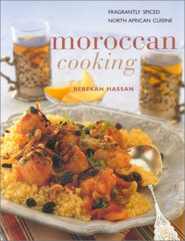 Moroccan Cooking: Fragrantly Spices North African Cuisine (Contemporary Kitchen) by Rebekah Hassan