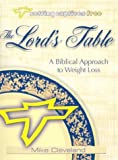img - for The Lord's Table: A Biblical Approach to Weight Loss (Setting Captives Free) book / textbook / text book