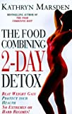 Food Combining 2-Day Detox: Beat Weight Gain & Protect Your Health the All Natural Way