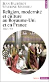 echange, troc Jean Baubérot, Séverine Mathieu - Religion, modernité et culture au Royaume-Uni et en France, 1800-1914