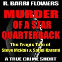Murder of a Star Quarterback: The Tragic Tale of Steve McNair & Sahel Kazemi (R. Barri Flowers Murder Chronicles)