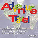Adventure Travel - 16 stories from a world traveller hoping to provide little inspiration for your next travel adventure